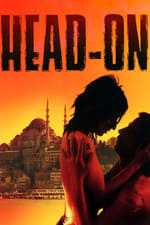 Movie Head-On ( 2004 )
