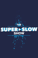 Movie The Super Slow Show ( 2018 )