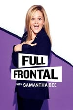 Movie Full Frontal with Samantha Bee ( 2016 )