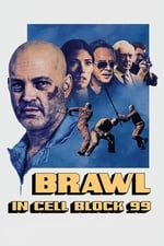 Movie Brawl in Cell Block 99 (2017)