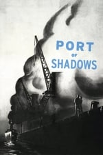 Movie Port of Shadows ( 1938 )