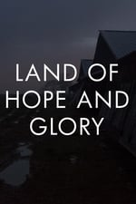 Movie Land of Hope and Glory ( 2017 )