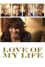 Movie Love of My Life ( 2017 )