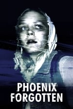 Movie Phoenix Forgotten ( 2017 )