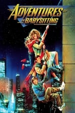 Movie Adventures in Babysitting ( 1987 )