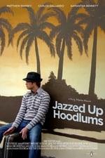 Movie Jazzed Up Hoodlums ( 2009 )