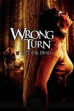 Movie Wrong Turn 3: Left for Dead ( 2009 )
