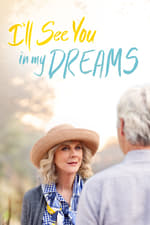 Movie I'll See You in My Dreams ( 2015 )