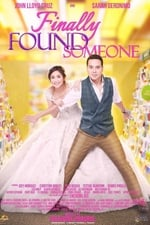 Movie Finally Found Someone ( 2017 )