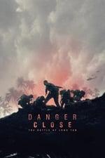 Movie Danger Close: The Battle of Long Tan ( 2019 )