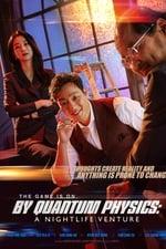 Movie By Quantum Physics: A Nightlife Venture ( 2019 )