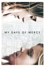Movie My Days of Mercy ( 2019 )