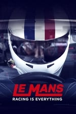Movie Le Mans: Racing is Everything ( 2017 )