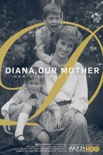 Movie Diana, Our Mother: Her Life and Legacy ( 2017 )