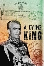 Movie A Dying King: The Shah of Iran ( 2017 )