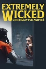 Movie Extremely Wicked, Shockingly Evil and Vile ( 2019 )