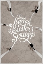 Movie The Ballad of Buster Scruggs ( 2018 )