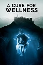 Movie A Cure for Wellness ( 2017 )