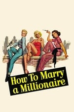 Movie How to Marry a Millionaire ( 1953 )