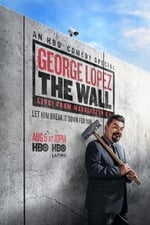 Movie George Lopez: The Wall ( 2017 )