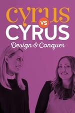 Cyrus vs. Cyrus: Design and Conquer (2017)