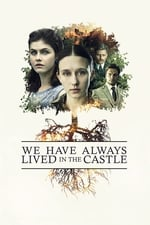 Movie We Have Always Lived in the Castle ( 2019 )