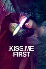 Kiss Me First (2018)