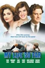Movie My Life So Far ( 1999 )