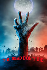 Image for movie The Dead Don't Die ( 2019 )