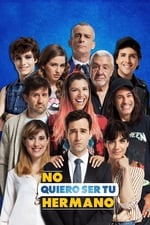 Movie No Quiero Ser Tu Hermano ( 2019 )