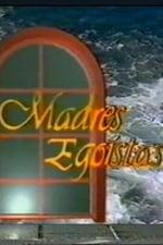 Movie Madres egoístas ( 1991 )