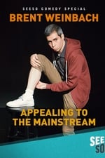 Movie Brent Weinbach: Appealing to the Mainstream ( 2017 )