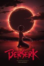 Movie Berserk: The Golden Age Arc 3 - The Advent ( 2013 )