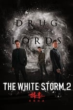 Movie The White Storm 2: Drug Lords ( 2019 )