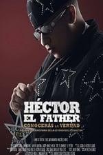 Movie Héctor El Father: Conocerás la verdad ( 2018 )