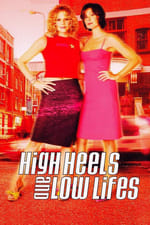 Movie High Heels and Low Lifes ( 2001 )
