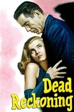 Movie Dead Reckoning ( 1947 )
