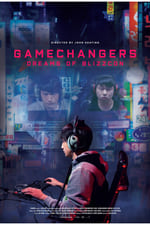 Movie Gamechangers: Dreams of BlizzCon ( 2018 )