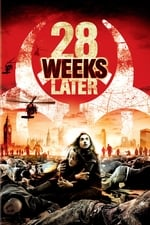 Movie 28 Weeks Later ( 2007 )
