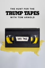 Movie The Hunt for the Trump Tapes With Tom Arnold ( 2018 )