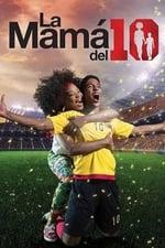 Movie La Mamá del 10 (2018)