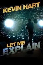 Movie Kevin Hart: Let Me Explain ( 2013 )