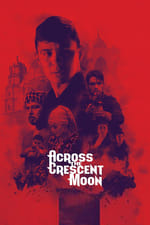 Movie Across The Crescent Moon ( 2017 )