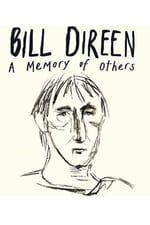 Movie Bill Direen: A Memory of Others ( 2017 )
