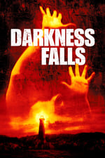 Movie Darkness Falls ( 2003 )