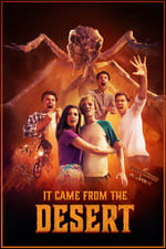 Movie It Came from the Desert ( 2017 )