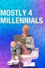 Mostly 4 Millennials (2018)