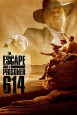 Movie The Escape of Prisoner 614 ( 2018 )