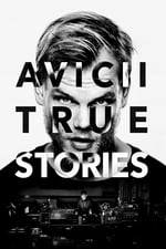Movie Avicii: True Stories ( 2017 )