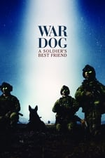 Movie War Dog: A Soldier's Best Friend ( 2017 )